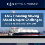 LNG Financing Moving Ahead Despite Challenges | June 3 Webinar